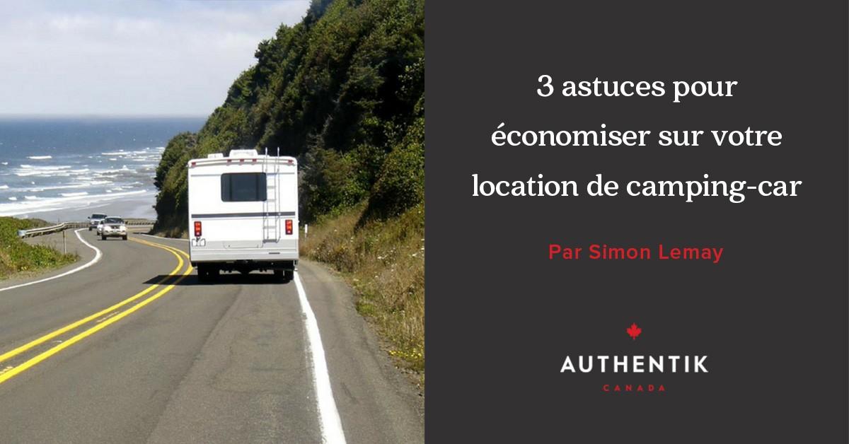 3 astuces pour conomiser sur votre location de camping car. Black Bedroom Furniture Sets. Home Design Ideas