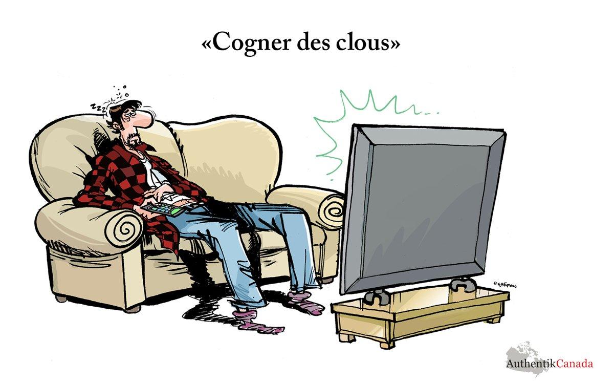 expression québécoise rigolote cogner des clous