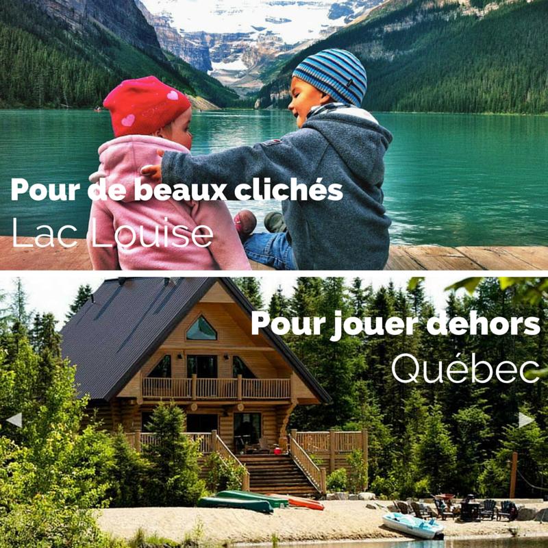 Voyage au Canada : à l'Ouest, le Lac Louise; à l'Est, la région de Québec.
