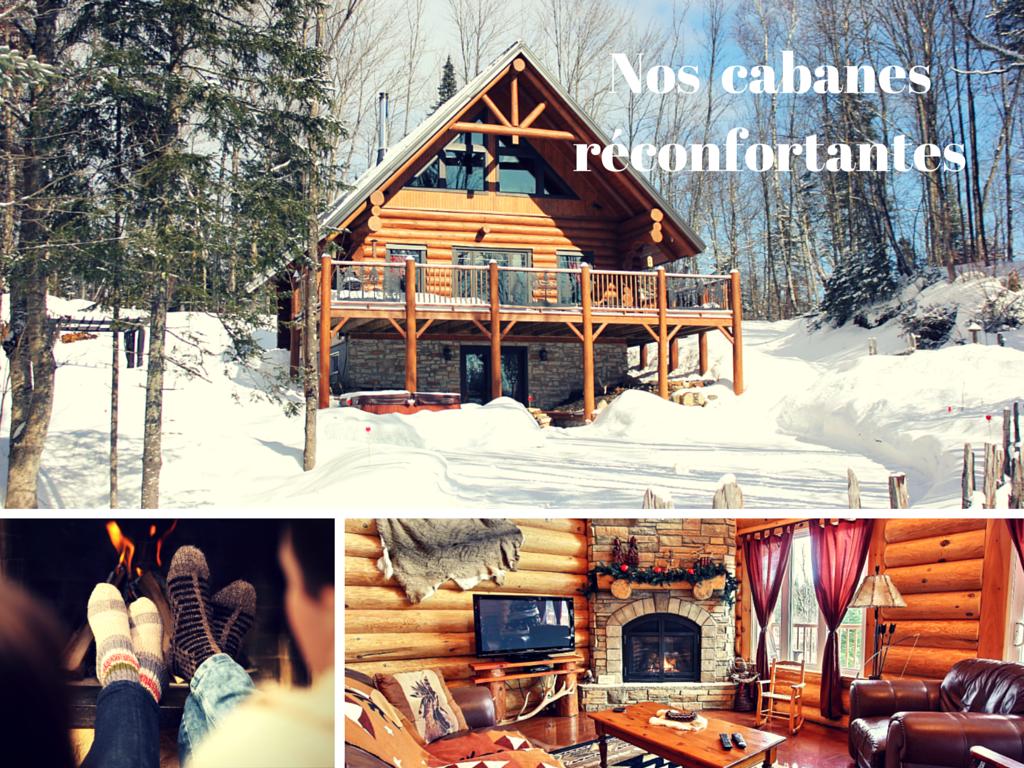 Pourquoi oser l'hiver au Canada? Pour nos cabanes réconfortantes.